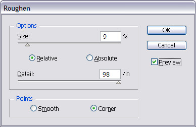 Select the following setting s for the Roughen Option